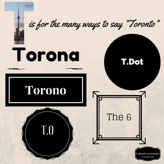 T is for the many ways to say Toronto (2)